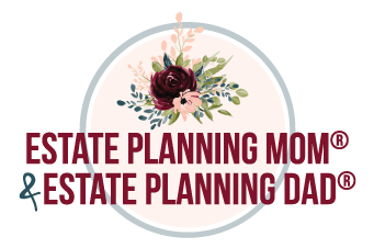 Estate Planning Mom® & Estate Planning Dad®